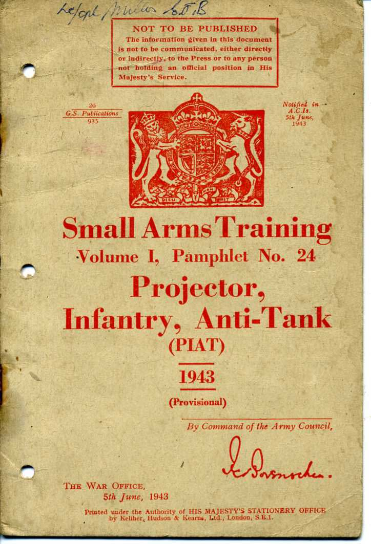 Small Arms Training No24; The Projector, Infantry, Anti-Tank (PIAT) 1943