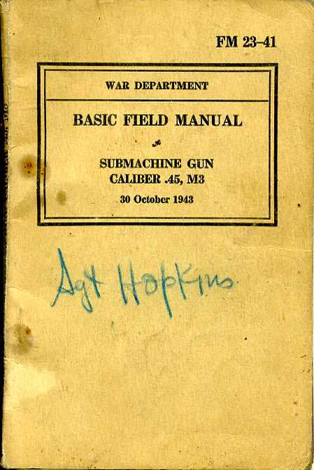 US WD Basic field Manual Submachine Gun Caliber .45, M3, 30 October 1943