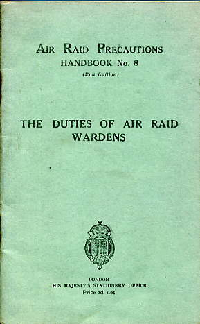 ARP Handbook No8; Duties of Air Raid Wardens
