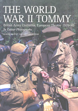 The WW2 Tommy, uniforms in the European Theatre