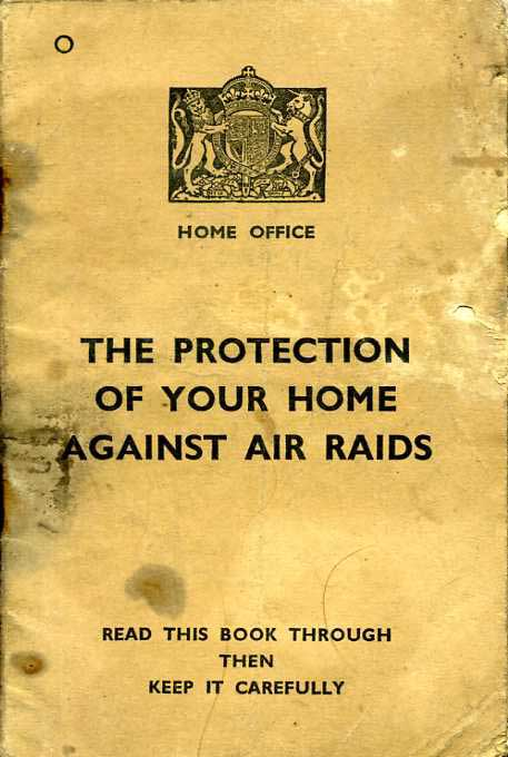 Protection of Your Home Against Air Raids