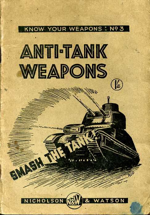 Know Your Weapons No3: Anti Tank Weapons