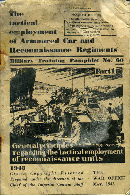 MTP 60 1943 The Tactical Employment of Armoured Car and Reconnaissance Regiments