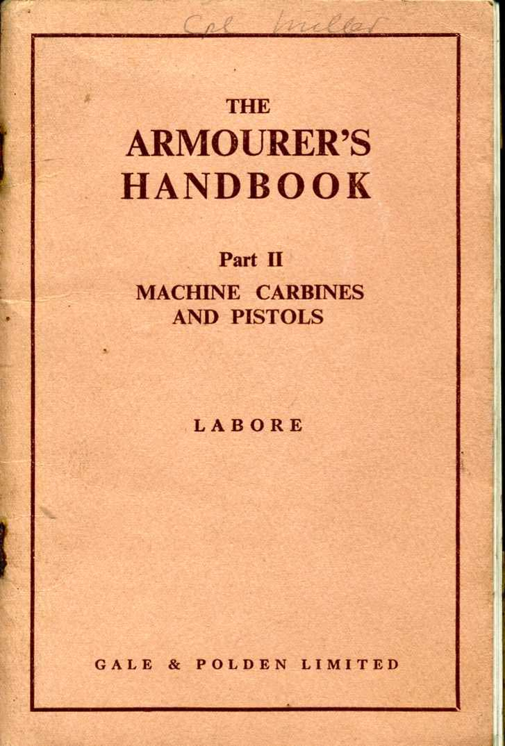 Gale & Polden Armourers Handbook:Machine Carbines and Pistols