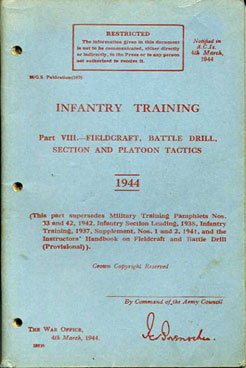 Infantry Training 1944 Part VIII Fieldcraft,, Battle Drill, Section & Platoon tactics